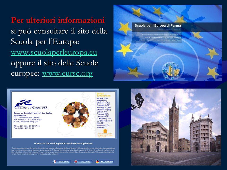 Per ulteriori informazioni si può consultare il sito della Scuola per lEuropa: www.scuolaperleuropa.eu oppure il sito delle Scuole europee: www.eursc.org Per ulteriori informazioni si può consultare il sito della Scuola per lEuropa: www.scuolaperleuropa.eu oppure il sito delle Scuole europee: www.eursc.org www.scuolaperleuropa.euwww.eursc.org www.scuolaperleuropa.euwww.eursc.org