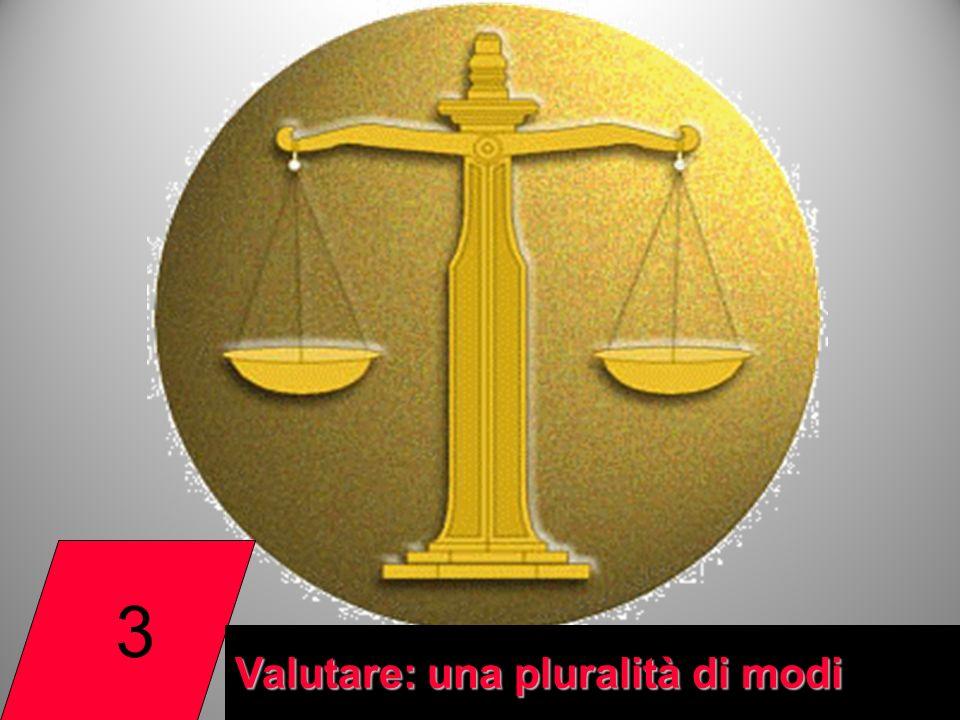 3 Valutare: una pluralità di modi 26