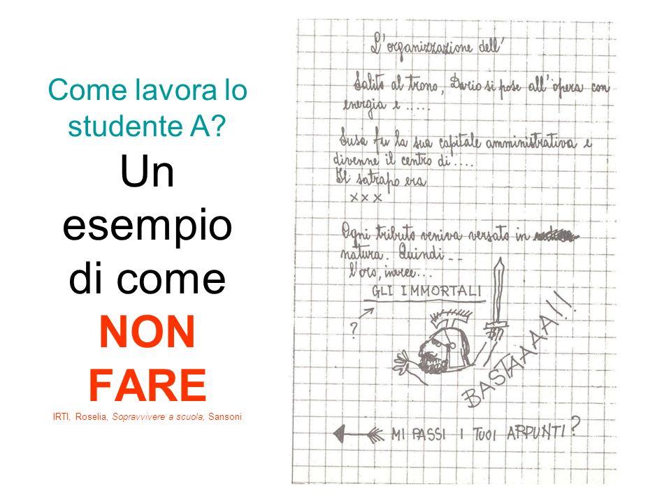 Come lavora lo studente A? Un esempio di come NON FARE IRTI, Roselia, Sopravvivere a scuola, Sansoni