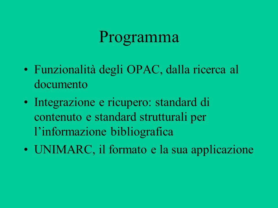 Obiettivi delle due lezioni Fornire un quadro organico dei vari aspetti della gestione bibliografica finalizzata allaccesso rapido ed efficace da parte dellutente Fornire indicazioni sulle caratteristiche degli OPAC di nuova generazione Fornire indicazioni sulla codifica dei records bibliografici in formato macchina
