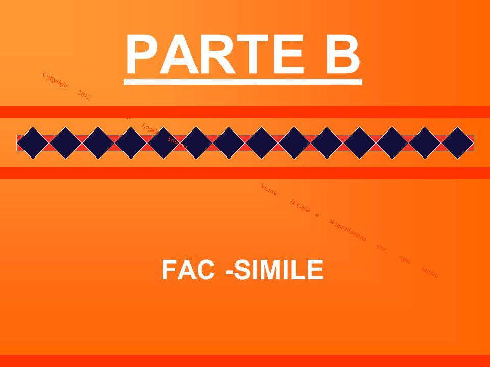 PARTE B FAC -SIMILE Copyright 2012 _ Studio Legale Solazzo vietata la copia e la riproduzione con ogni mezzo
