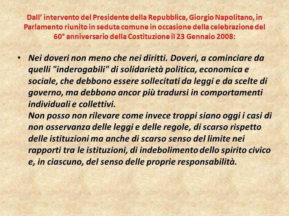 Dall intervento del Presidente della Repubblica, Giorgio Napolitano, in Parlamento riunito in seduta comune in occasione della celebrazione del 60° an