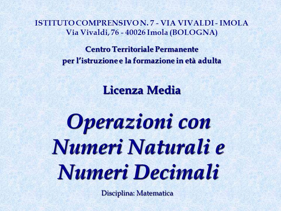 Operazioni con Numeri Naturali e Numeri Decimali ISTITUTO COMPRENSIVO N.