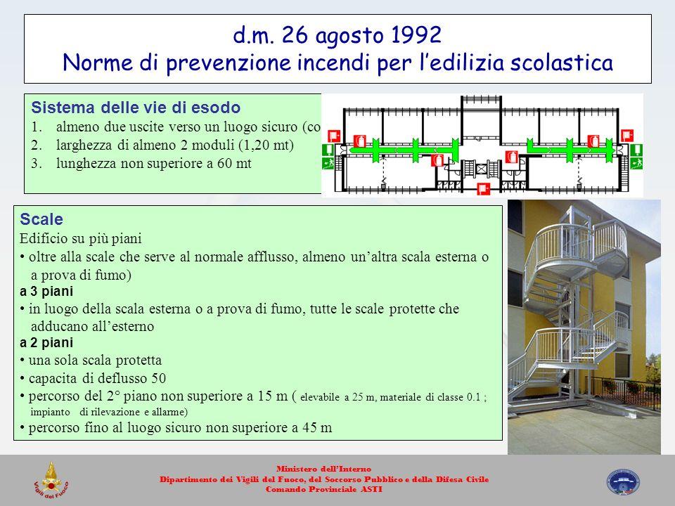 Scale Edificio su più piani oltre alla scale che serve al normale afflusso, almeno unaltra scala esterna o a prova di fumo) a 3 piani in luogo della s