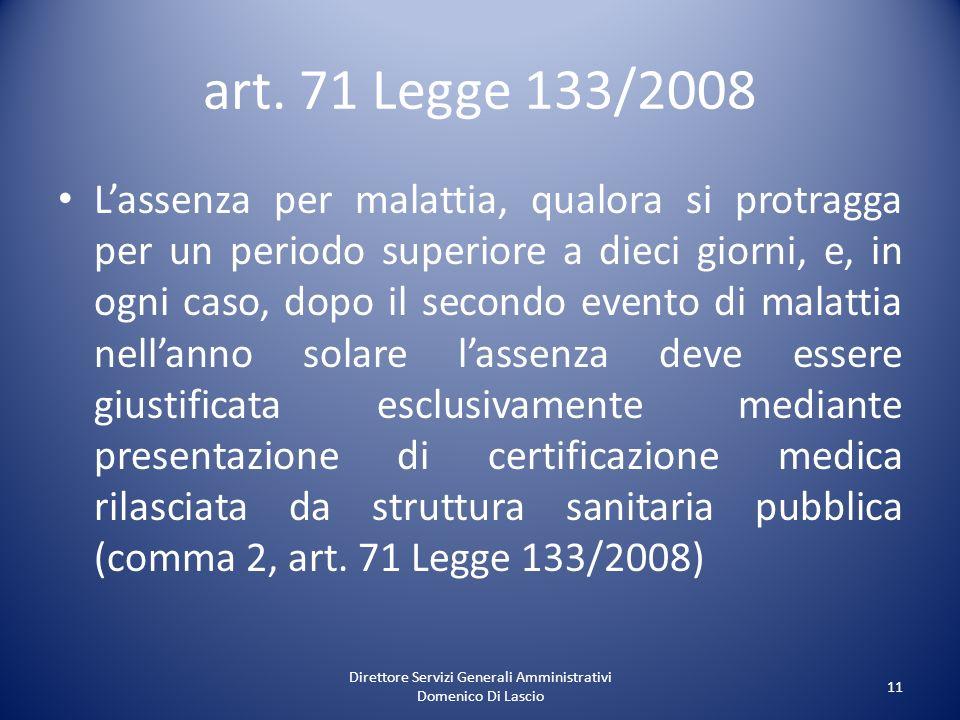 Direttore Servizi Generali Amministrativi Domenico Di Lascio 11 art. 71 Legge 133/2008 Lassenza per malattia, qualora si protragga per un periodo supe