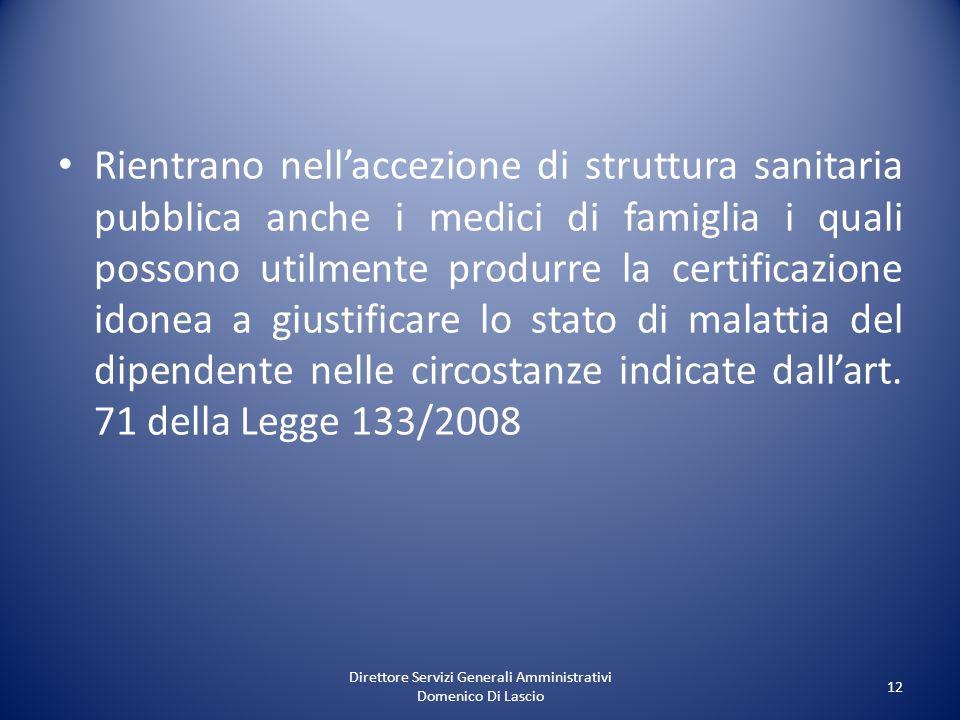 Direttore Servizi Generali Amministrativi Domenico Di Lascio 12 Rientrano nellaccezione di struttura sanitaria pubblica anche i medici di famiglia i q