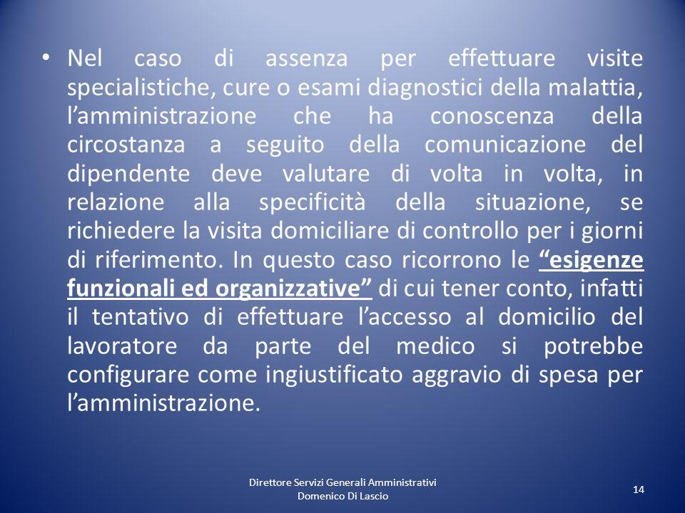 Direttore Servizi Generali Amministrativi Domenico Di Lascio 14 Nel caso di assenza per effettuare visite specialistiche, cure o esami diagnostici del
