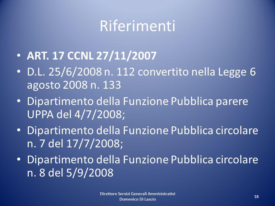 Direttore Servizi Generali Amministrativi Domenico Di Lascio 18 Riferimenti ART. 17 CCNL 27/11/2007 D.L. 25/6/2008 n. 112 convertito nella Legge 6 ago