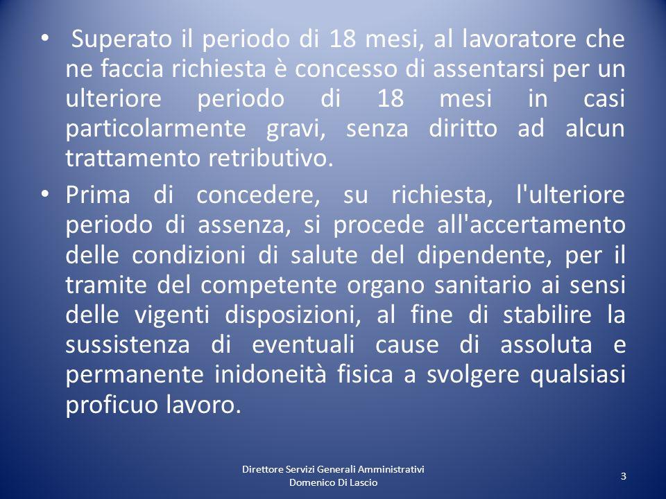 Direttore Servizi Generali Amministrativi Domenico Di Lascio 3 Superato il periodo di 18 mesi, al lavoratore che ne faccia richiesta è concesso di ass