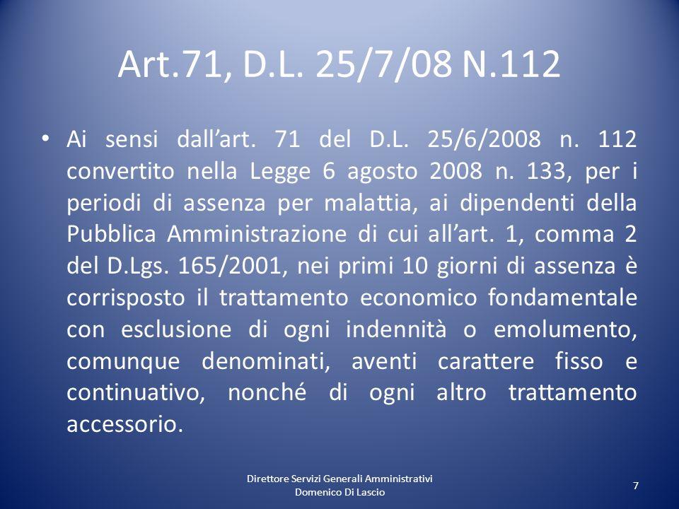 Direttore Servizi Generali Amministrativi Domenico Di Lascio 7 Art.71, D.L. 25/7/08 N.112 Ai sensi dallart. 71 del D.L. 25/6/2008 n. 112 convertito ne