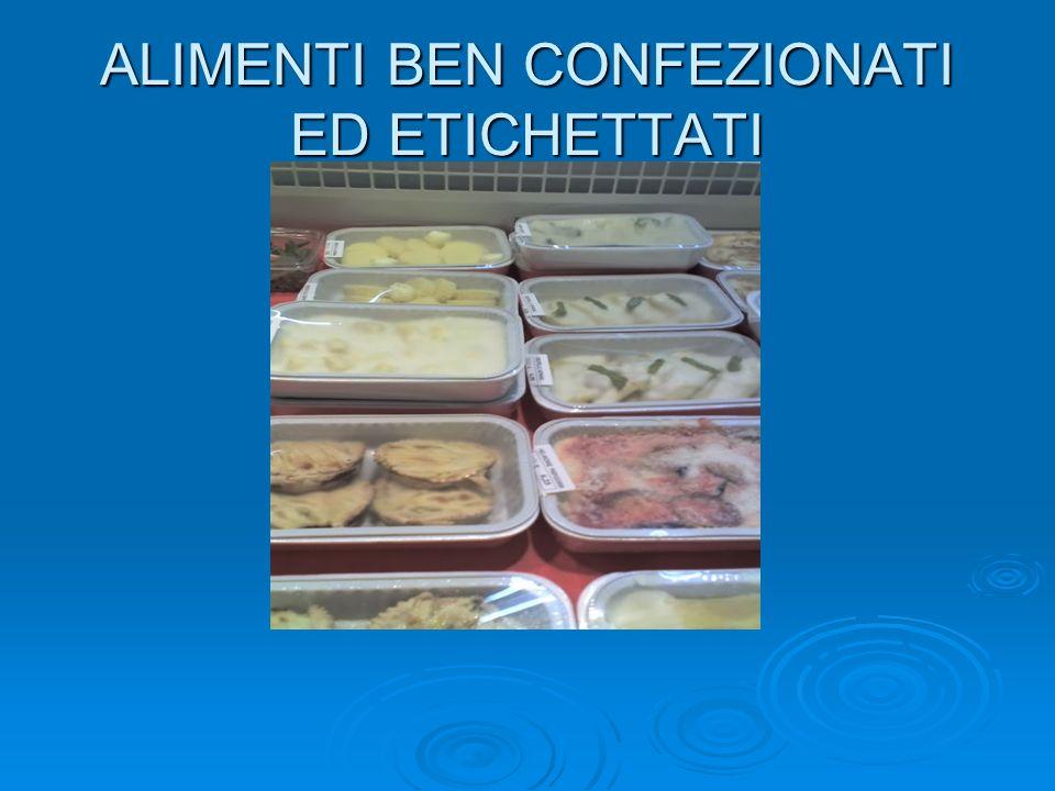 ALIMENTI BEN CONFEZIONATI ED ETICHETTATI