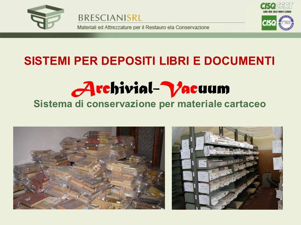 SISTEMI PER DEPOSITI LIBRI E DOCUMENTI Sistema di conservazione per materiale cartaceo Archivial-Vacuum