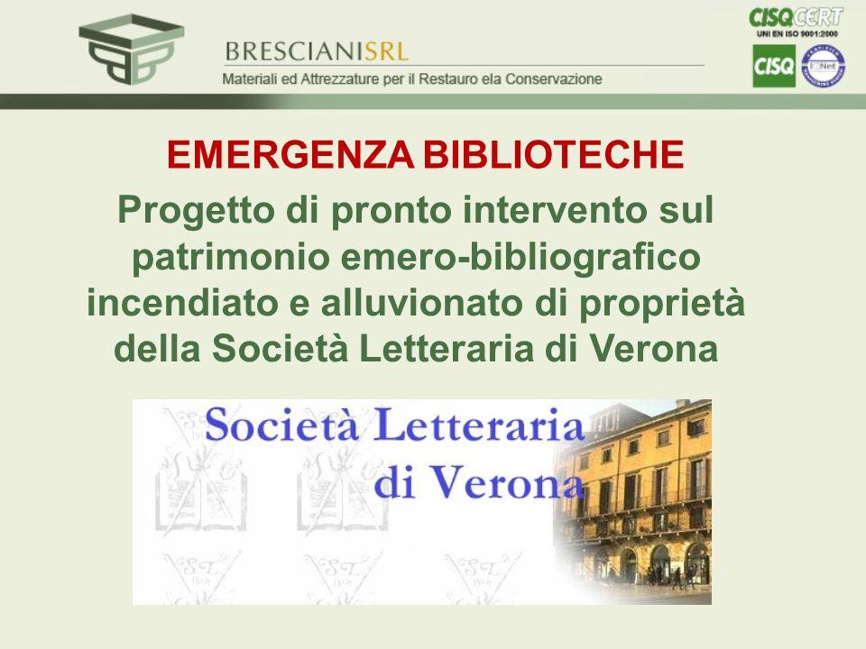 EMERGENZA BIBLIOTECHE Progetto di pronto intervento sul patrimonio emero-bibliografico incendiato e alluvionato di proprietà della Società Letteraria