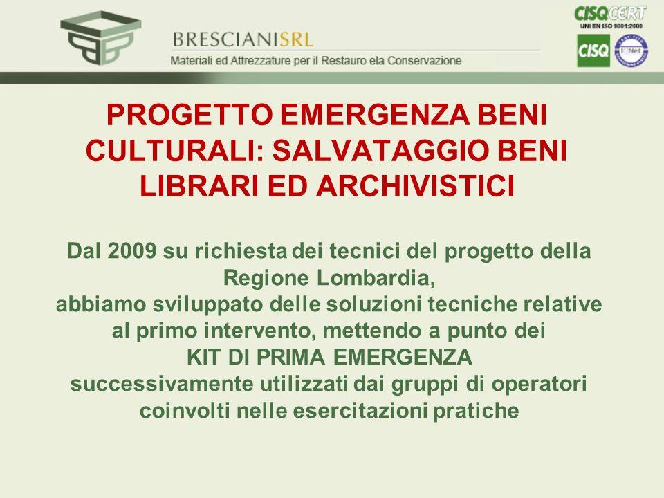 PROGETTO EMERGENZA BENI CULTURALI: SALVATAGGIO BENI LIBRARI ED ARCHIVISTICI Dal 2009 su richiesta dei tecnici del progetto della Regione Lombardia, ab