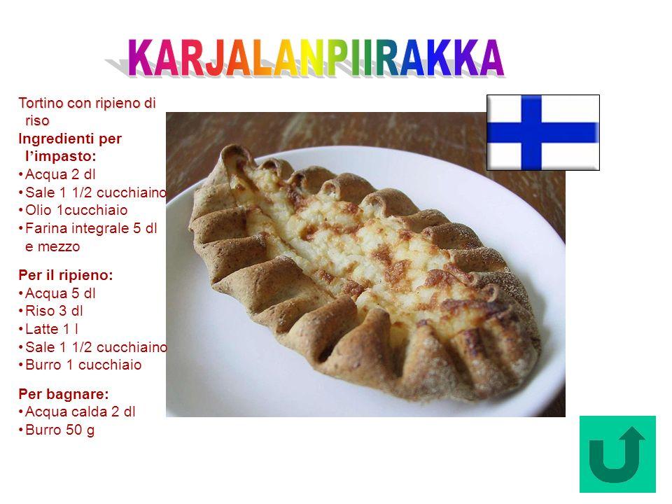 Karjalanpiirakka (Finlandia) Tortino con ripieno di riso Ingredienti per l impasto: Acqua 2 dl Sale 1 1/2 cucchiaino Olio 1cucchiaio Farina integrale
