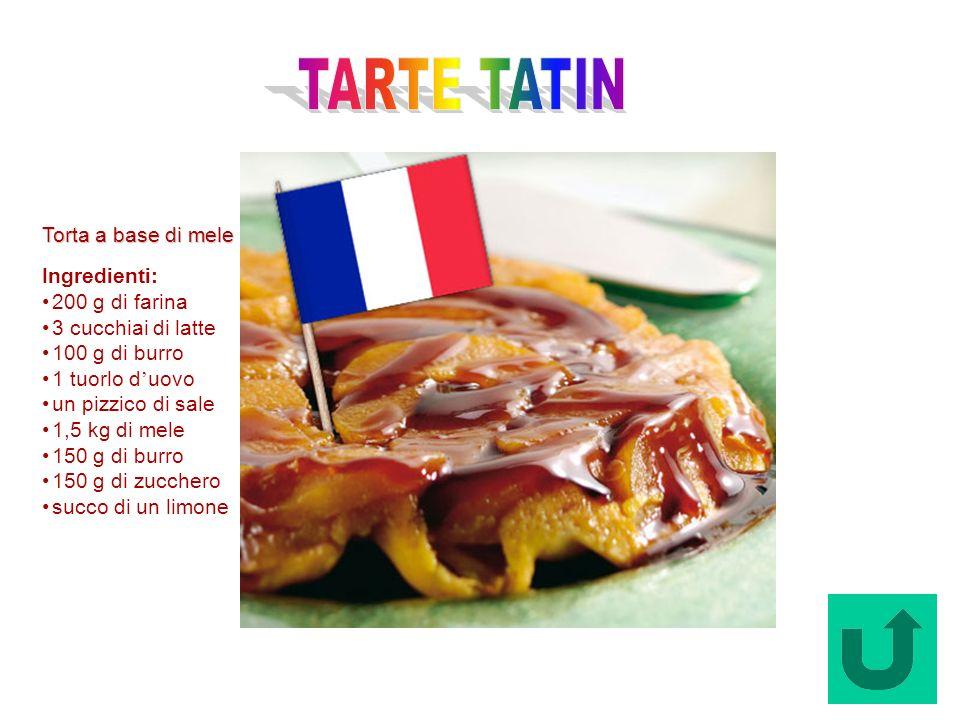 Tarte Tatin (Francia) Torta a base di mele Ingredienti: 200 g di farina 3 cucchiai di latte 100 g di burro 1 tuorlo d uovo un pizzico di sale 1,5 kg d