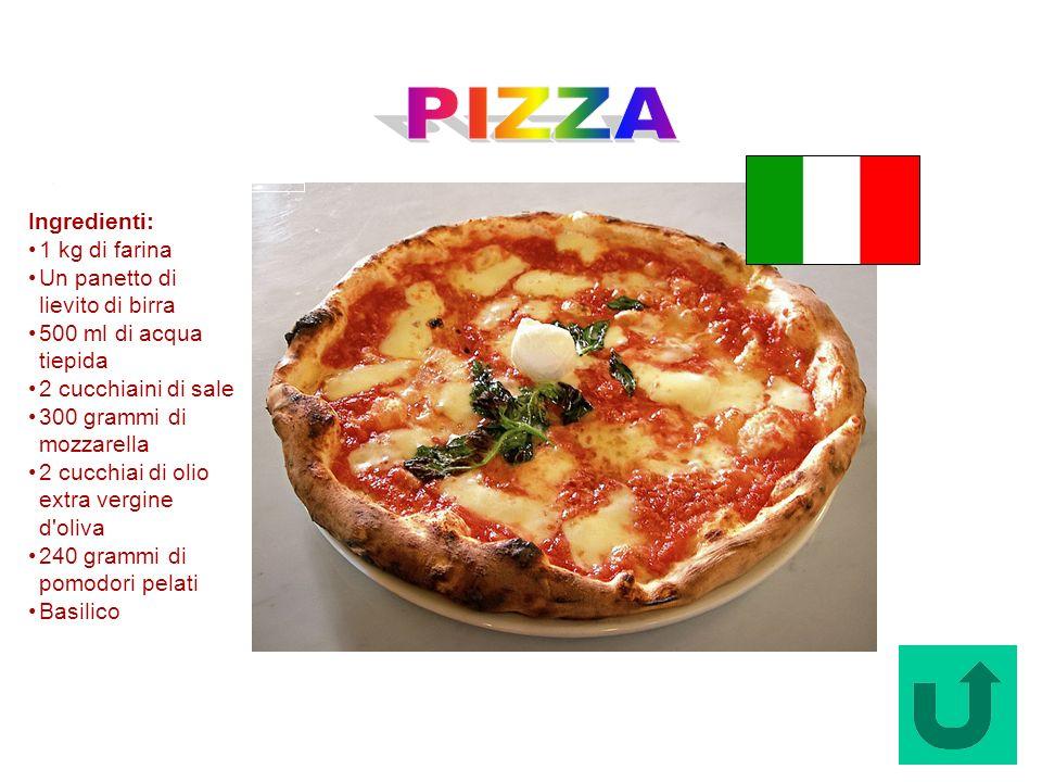 Pizza (Italia) Ingredienti: 1 kg di farina Un panetto di lievito di birra 500 ml di acqua tiepida 2 cucchiaini di sale 300 grammi di mozzarella 2 cucc