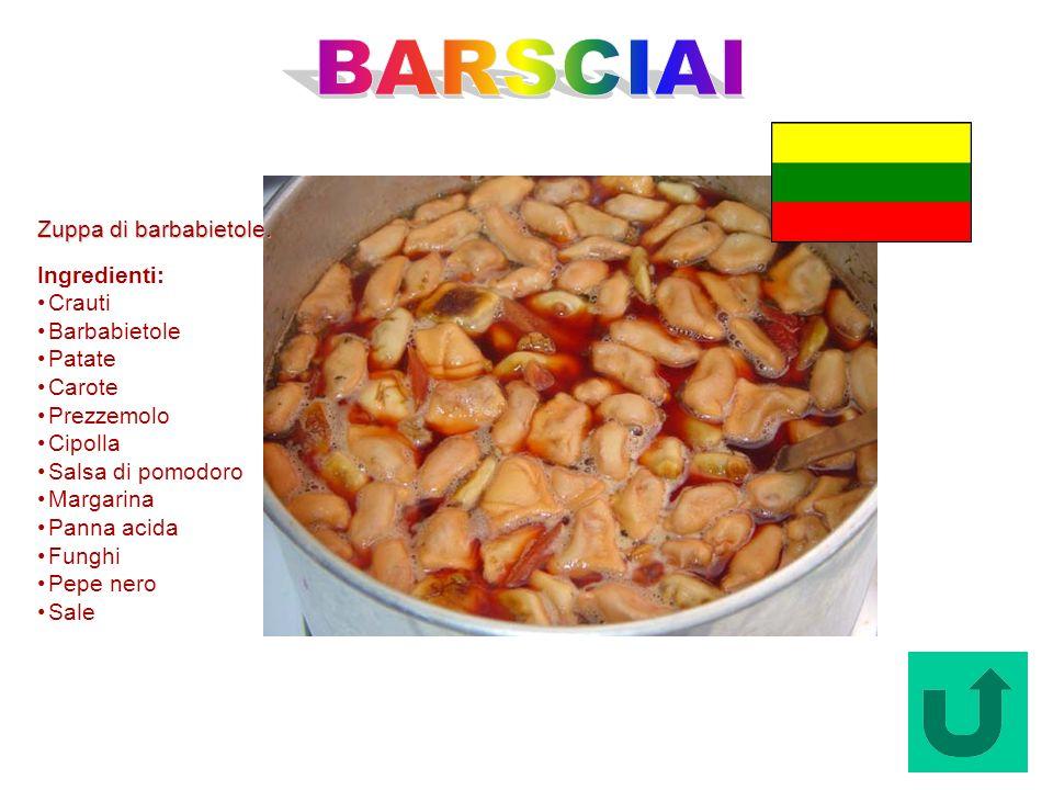 Barsciai (Lettonia) Zuppa di barbabietole. Ingredienti: Crauti Barbabietole Patate Carote Prezzemolo Cipolla Salsa di pomodoro Margarina Panna acida F