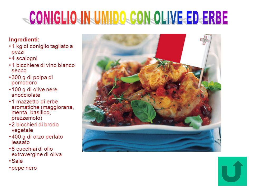 Coniglio in Umido con olive ed Erbe (Malta) Ingredienti: 1 kg di coniglio tagliato a pezzi 4 scalogni 1 bicchiere di vino bianco secco 300 g di polpa