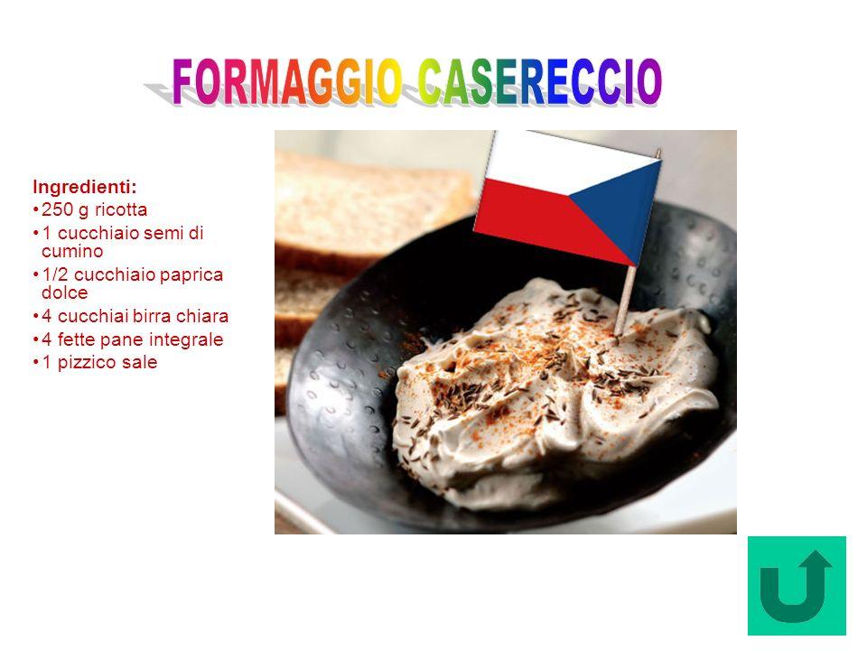 Formaggio Casereccio (Repubblica Ceca) Ingredienti: 250 g ricotta 1 cucchiaio semi di cumino 1/2 cucchiaio paprica dolce 4 cucchiai birra chiara 4 fet