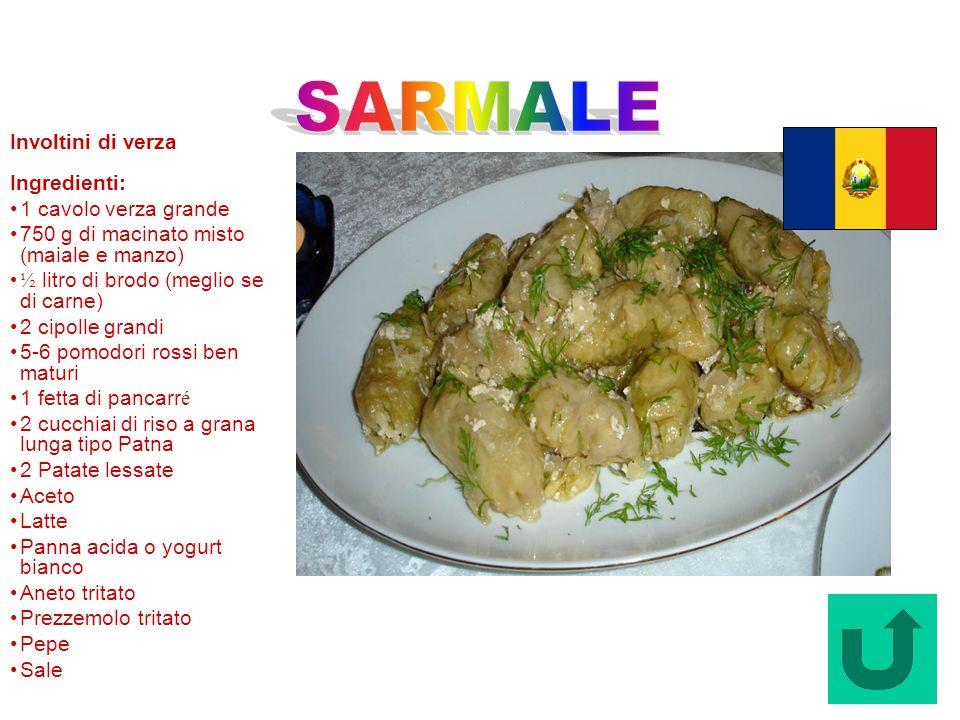 Sarmale (Romania) Involtini di verza Ingredienti: 1 cavolo verza grande 750 g di macinato misto (maiale e manzo) ½ litro di brodo (meglio se di carne)