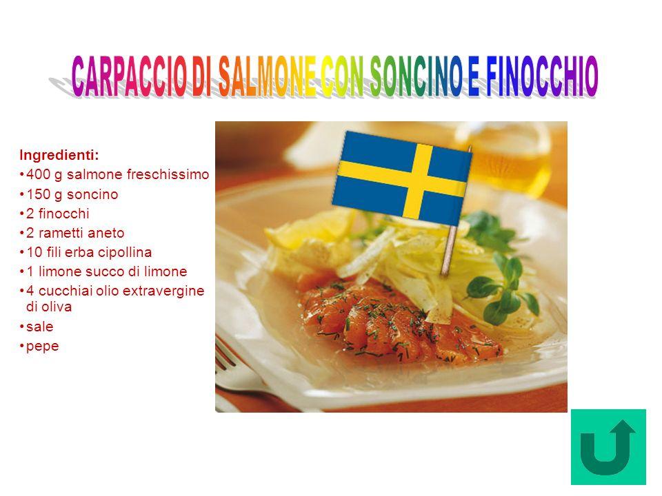 Carpaccio di Salmone con Soncino e Finocchio (Svezia) Ingredienti: 400 g salmone freschissimo 150 g soncino 2 finocchi 2 rametti aneto 10 fili erba ci