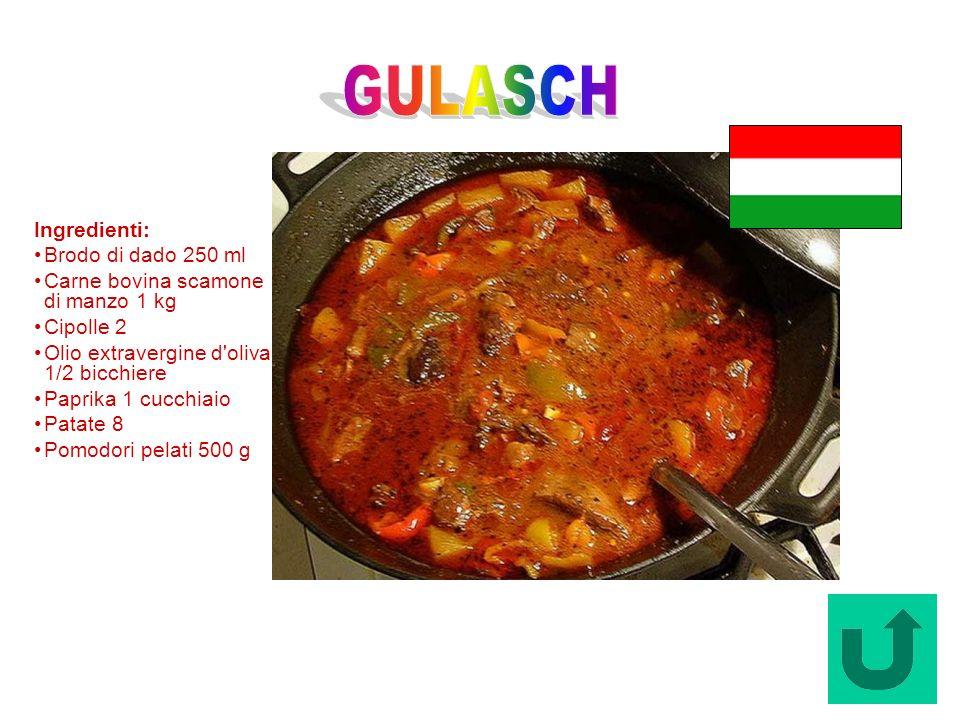 Gulasch (Ungheria) Ingredienti: Brodo di dado 250 ml Carne bovina scamone di manzo 1 kg Cipolle 2 Olio extravergine d'oliva 1/2 bicchiere Paprika 1 cu