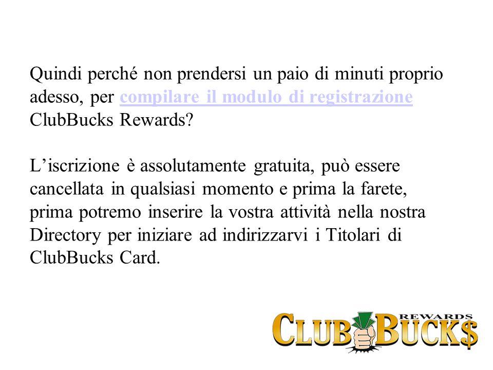 Quindi perché non prendersi un paio di minuti proprio adesso, per compilare il modulo di registrazione ClubBucks Rewards? Liscrizione è assolutamente