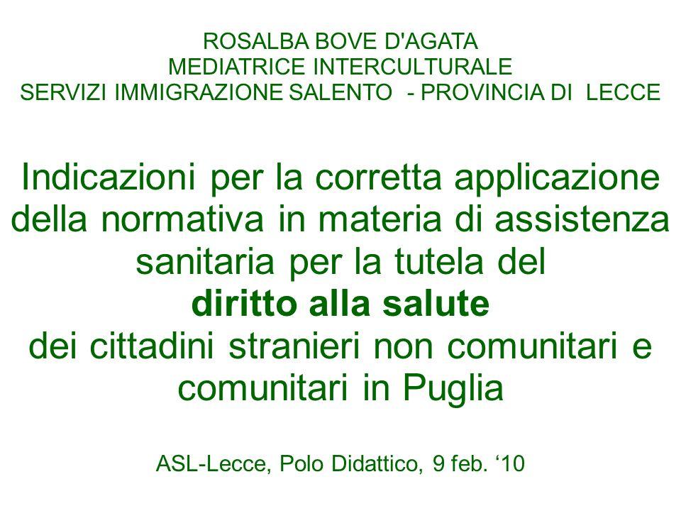 ROSALBA BOVE D'AGATA MEDIATRICE INTERCULTURALE SERVIZI IMMIGRAZIONE SALENTO - PROVINCIA DI LECCE Indicazioni per la corretta applicazione della normat