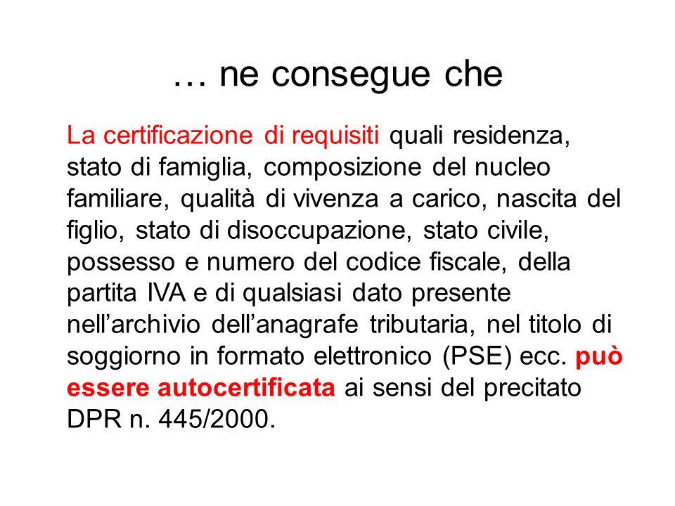 … ne consegue che La certificazione di requisiti quali residenza, stato di famiglia, composizione del nucleo familiare, qualità di vivenza a carico, n