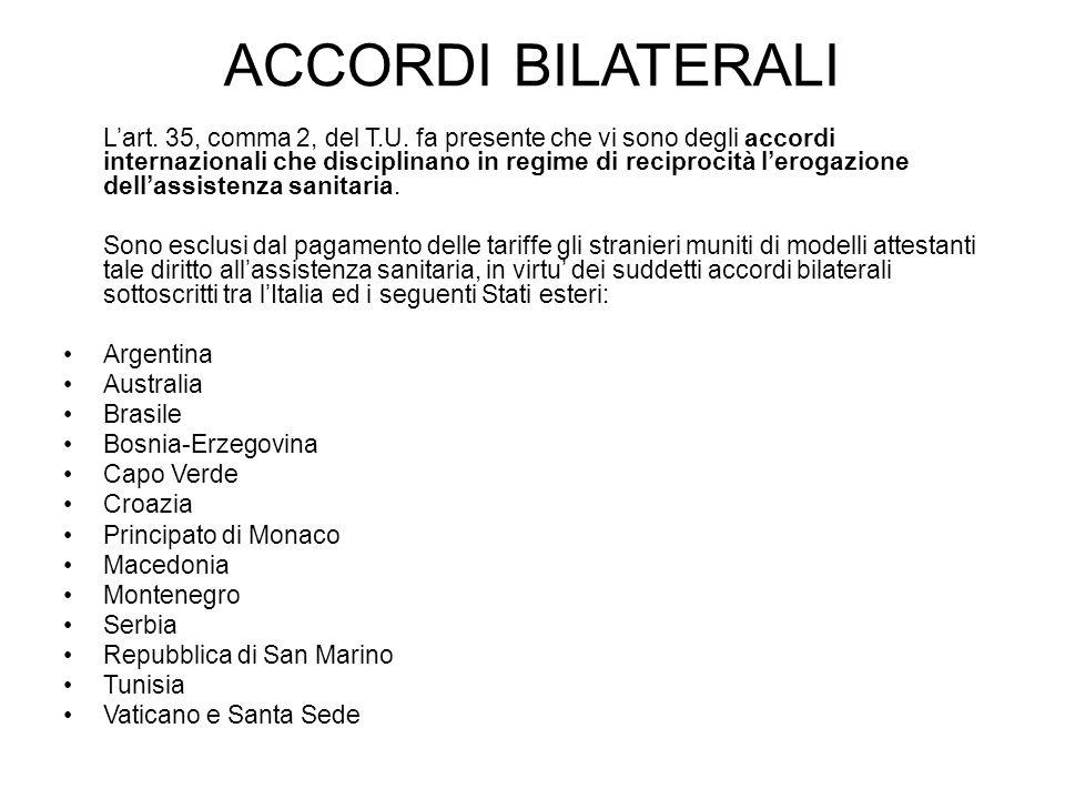 ACCORDI BILATERALI Lart. 35, comma 2, del T.U. fa presente che vi sono degli accordi internazionali che disciplinano in regime di reciprocità lerogazi
