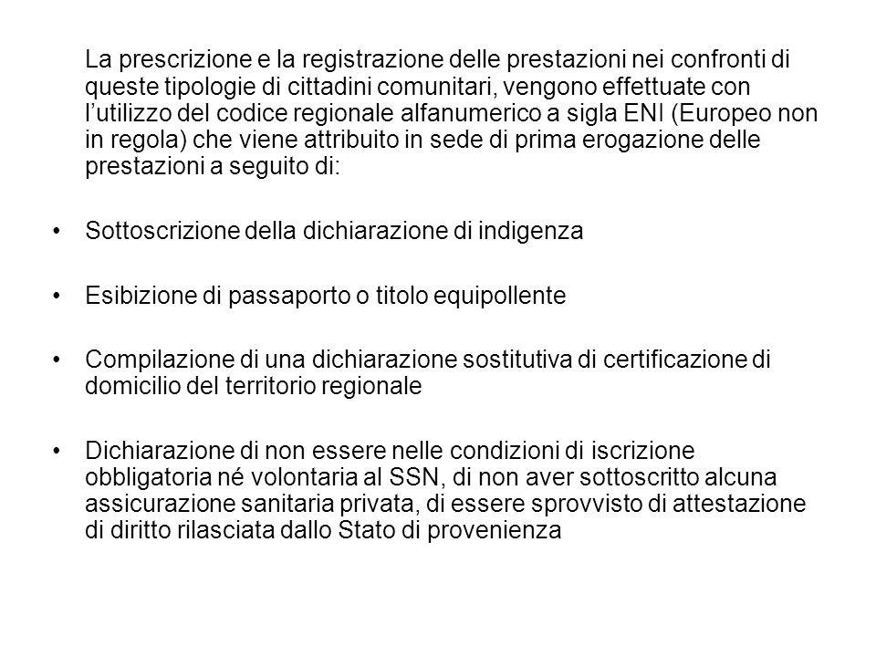 La prescrizione e la registrazione delle prestazioni nei confronti di queste tipologie di cittadini comunitari, vengono effettuate con lutilizzo del c