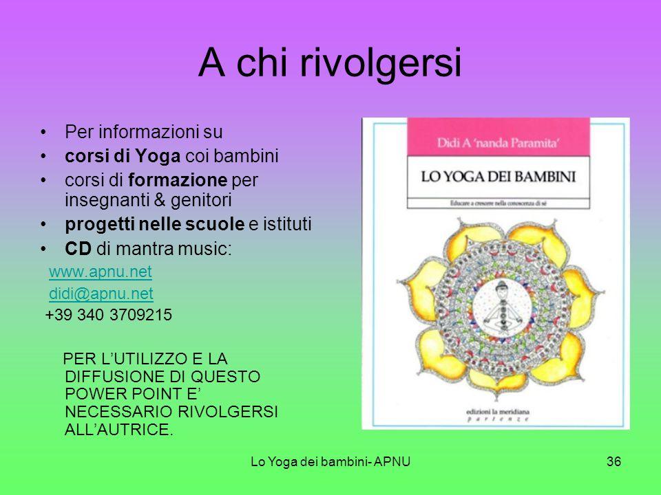 Lo Yoga dei bambini- APNU35 Lo yoga fa bene per rilassare il corpo, i muscoli e il nostro cervello…
