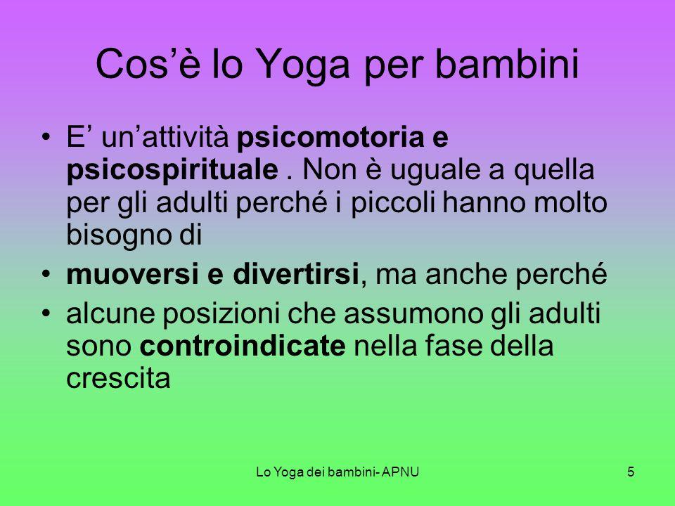 Lo Yoga dei bambini- APNU5 Cosè lo Yoga per bambini E unattività psicomotoria e psicospirituale.