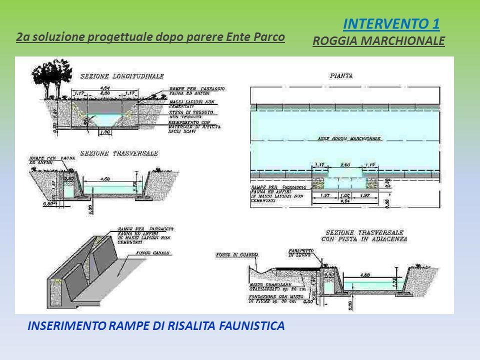 INTERVENTO 1 2a soluzione progettuale dopo parere Ente Parco ROGGIA MARCHIONALE INSERIMENTO RAMPE DI RISALITA FAUNISTICA