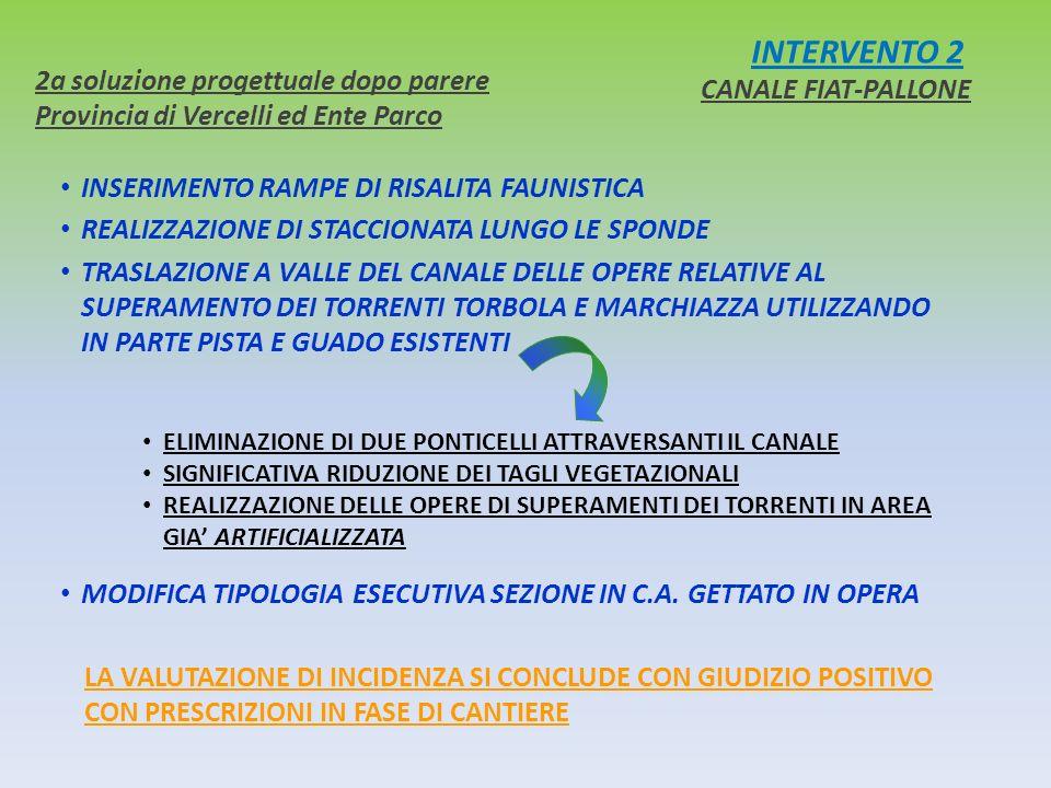 INTERVENTO 2 CANALE FIAT-PALLONE 2a soluzione progettuale dopo parere Provincia di Vercelli ed Ente Parco INSERIMENTO RAMPE DI RISALITA FAUNISTICA REA