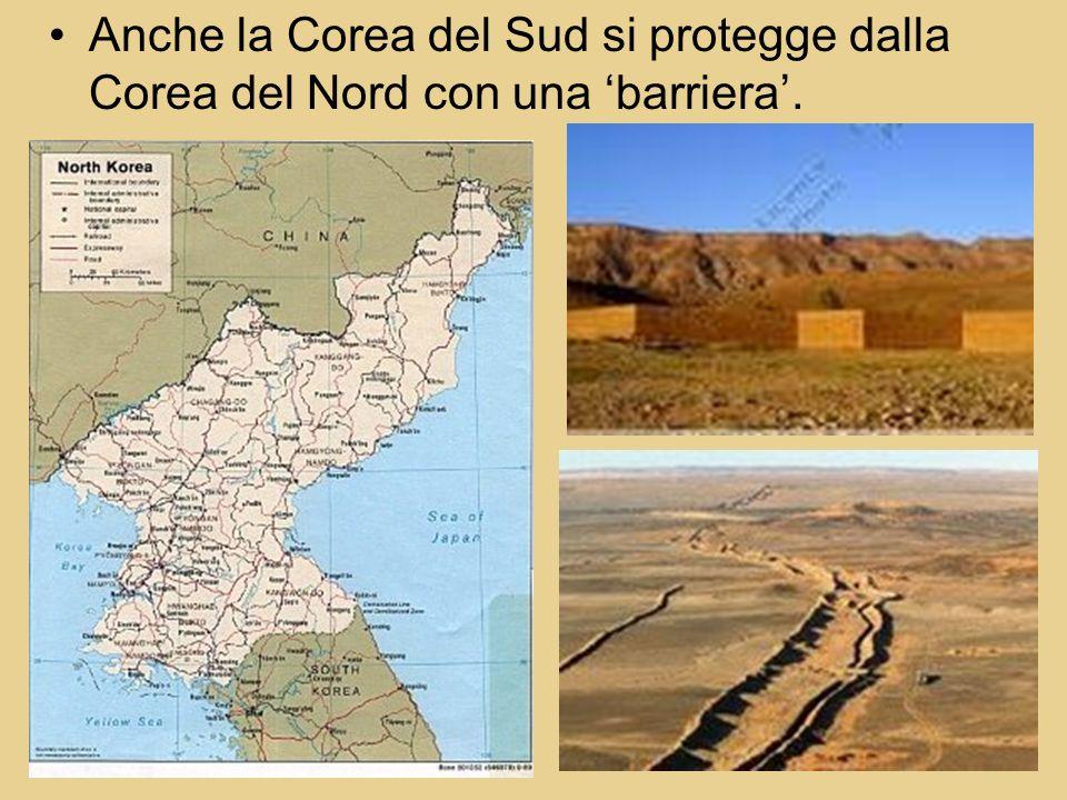 Anche la Corea del Sud si protegge dalla Corea del Nord con una barriera.