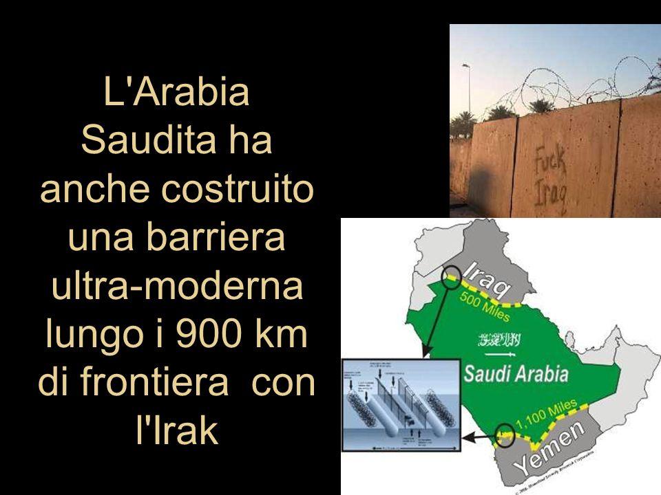 L'Arabia Saudita ha anche costruito una barriera ultra-moderna lungo i 900 km di frontiera con l'Irak