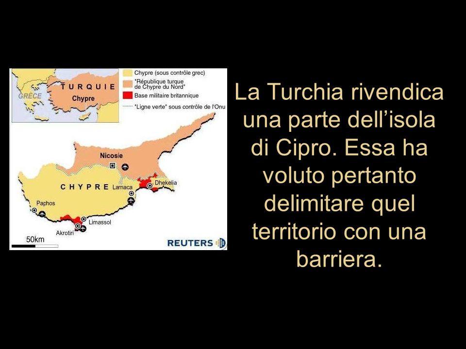 La Turchia rivendica una parte dellisola di Cipro. Essa ha voluto pertanto delimitare quel territorio con una barriera.