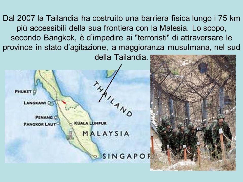 Dal 2007 la Tailandia ha costruito una barriera fisica lungo i 75 km più accessibili della sua frontiera con la Malesia. Lo scopo, secondo Bangkok, è