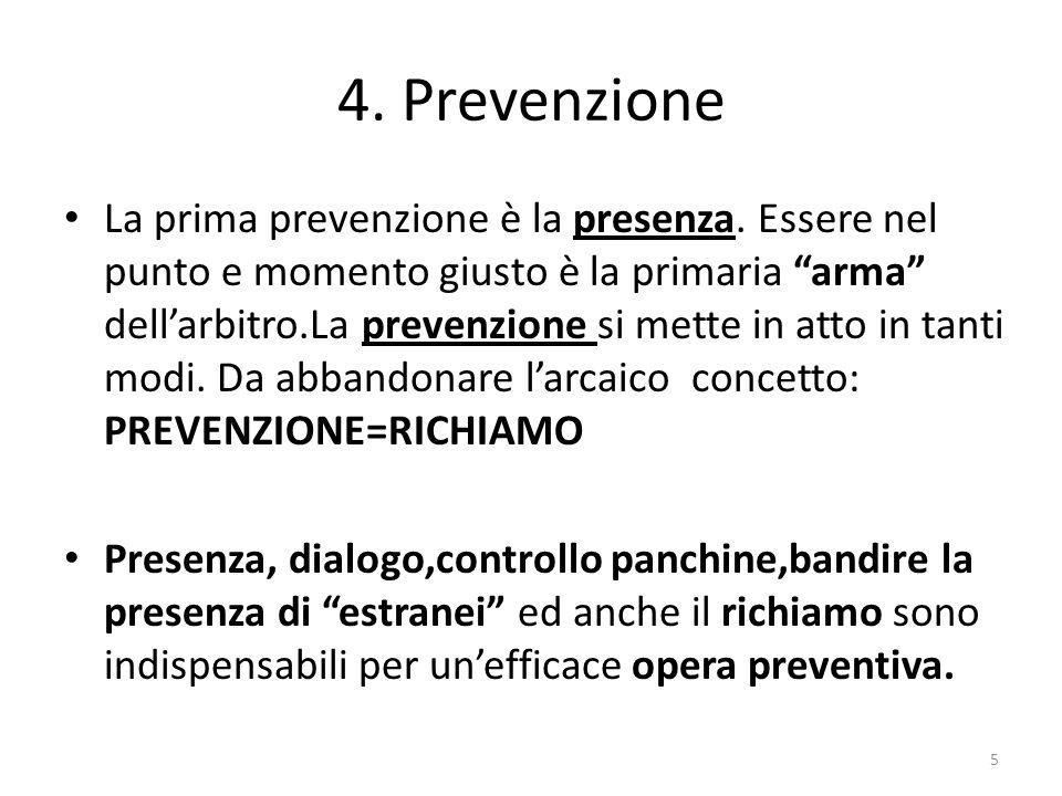 4. Prevenzione La prima prevenzione è la presenza.