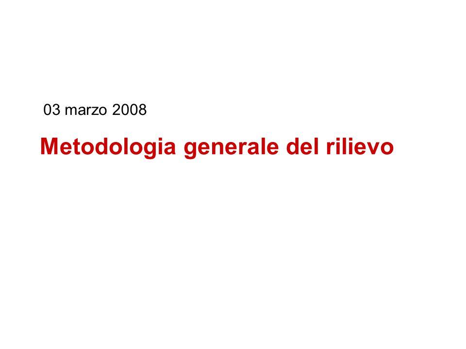 Metodologia generale del rilievo 03 marzo 2008