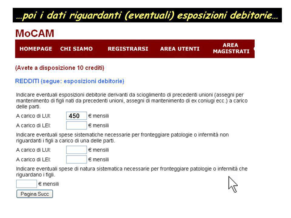 …poi i dati riguardanti (eventuali) esposizioni debitorie… 450