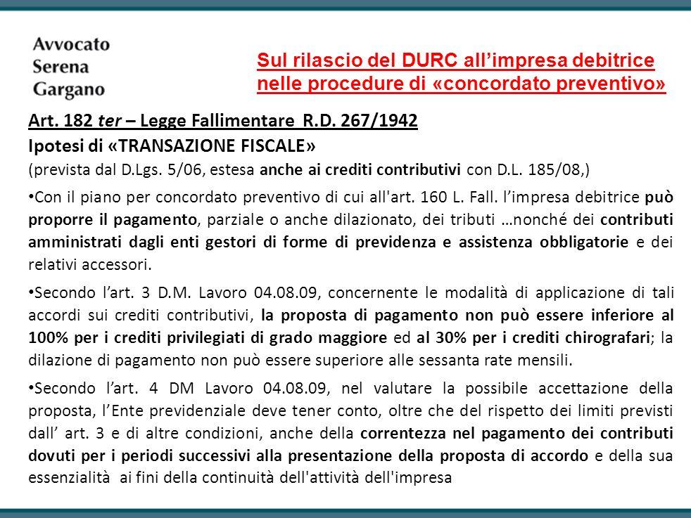 Sul rilascio del DURC allimpresa debitrice nelle procedure di «concordato preventivo» Art. 182 ter – Legge Fallimentare R.D. 267/1942 Ipotesi di «TRAN