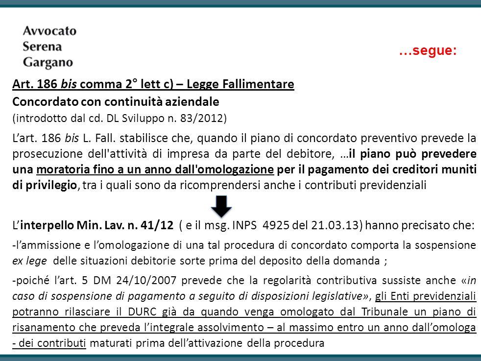 …segue: Art. 186 bis comma 2° lett c) – Legge Fallimentare Concordato con continuità aziendale (introdotto dal cd. DL Sviluppo n. 83/2012) Lart. 186 b