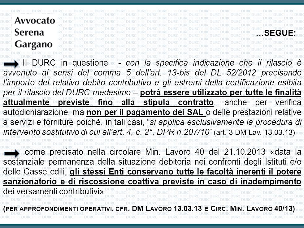 …SEGUE: Il DURC in questione - con la specifica indicazione che il rilascio è avvenuto ai sensi del comma 5 dellart. 13-bis del DL 52/2012 precisando
