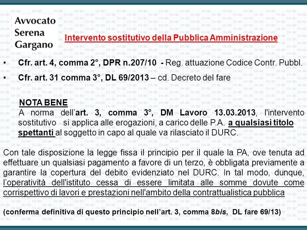 Intervento sostitutivo della Pubblica Amministrazione Cfr. art. 4, comma 2°, DPR n.207/10 - Reg. attuazione Codice Contr. Pubbl. Cfr. art. 31 comma 3°