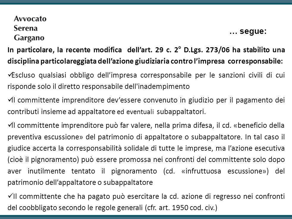 … segue: In particolare, la recente modifica dellart. 29 c. 2° D.Lgs. 273/06 ha stabilito una disciplina particolareggiata dellazione giudiziaria cont