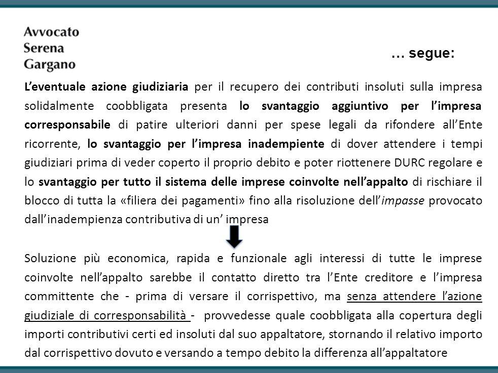 … segue: Leventuale azione giudiziaria per il recupero dei contributi insoluti sulla impresa solidalmente coobbligata presenta lo svantaggio aggiuntiv