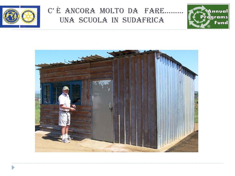 C è ancora molto da fare……… Una scuola in Sudafrica